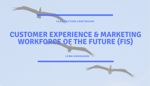 Customer Experience & Marketing Workforce of the Future