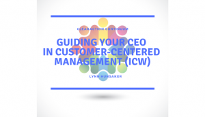 Guiding Your CEO in Customer-Centered Management (ICW)