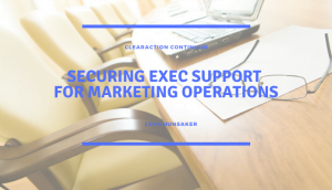 Securing Exec Support for Marketing Operations