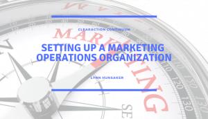 Setting Up a Marketing Operations Organization