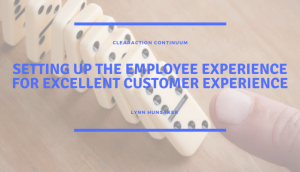 Setting Up the Employee Experience for Excellent Customer Experience