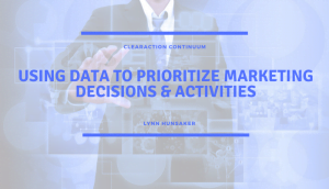 Using Data to Prioritize Marketing Decisions & Activities